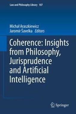 Araszkiewicz, Michał - Coherence: Insights from Philosophy, Jurisprudence and Artificial Intelligence, ebook
