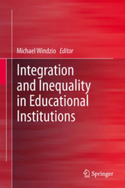 Windzio, Michael - Integration and Inequality in Educational Institutions, e-bok