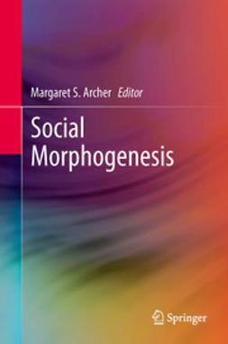 Archer, Margaret S. - Social Morphogenesis, ebook
