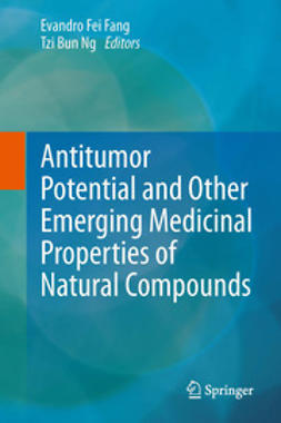 Fang, Evandro Fei - Antitumor Potential and other Emerging Medicinal Properties of Natural Compounds, ebook