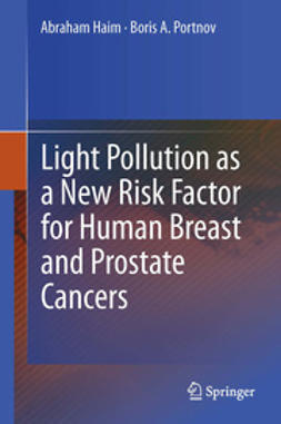Haim, Abraham - Light Pollution as a New Risk Factor for Human Breast and Prostate Cancers, ebook