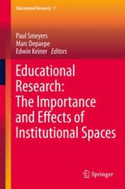 Smeyers, Paul - Educational Research: The Importance and Effects of Institutional Spaces, e-bok