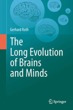 Roth, Gerhard - The Long Evolution of Brains and Minds, ebook