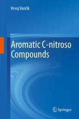 Vančik, Hrvoj - Aromatic C-nitroso Compounds, e-bok