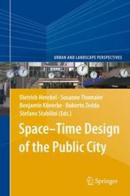 Henckel, Dietrich - Space–Time Design of the Public City, ebook