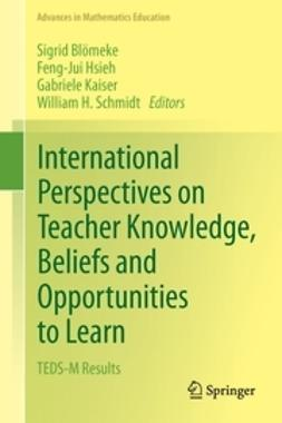 Blömeke, Sigrid - International Perspectives on Teacher Knowledge, Beliefs and Opportunities to Learn, e-bok