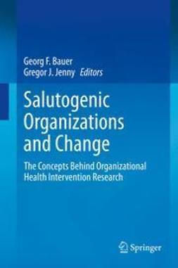 Bauer, Georg F. - Salutogenic organizations and change, ebook