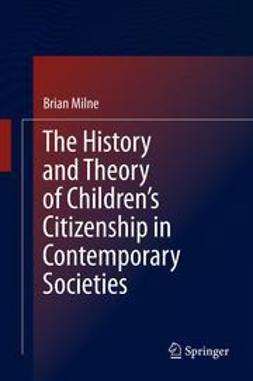 Milne, Brian - The History and Theory of Children's Citizenship in Contemporary Societies, e-kirja