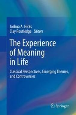 Hicks, Joshua A. - The Experience of Meaning in Life, e-kirja