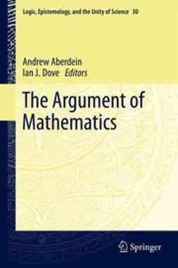 Aberdein, Andrew - The Argument of Mathematics, e-kirja