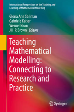 Stillman, Gloria Ann - Teaching Mathematical Modelling: Connecting to Research and Practice, ebook
