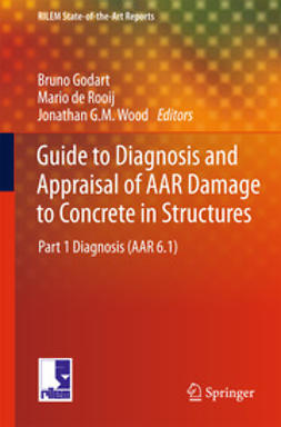 Godart, Bruno - Guide to Diagnosis and Appraisal of AAR Damage to Concrete in Structures, ebook