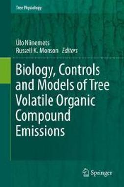 Niinemets, Ülo - Biology, Controls and Models of Tree Volatile Organic Compound Emissions, ebook