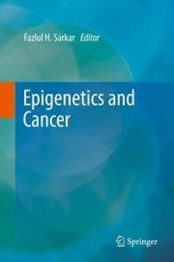 Sarkar, Fazlul H. - Epigenetics and Cancer, ebook