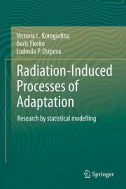 Korogodina, Victoria L. - Radiation-Induced Processes of Adaptation, e-kirja