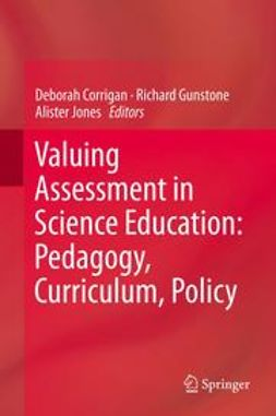 Corrigan, Deborah - Valuing Assessment in Science Education: Pedagogy, Curriculum, Policy, ebook