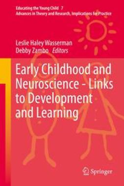 Wasserman, Leslie Haley - Early Childhood and Neuroscience - Links to Development and Learning, ebook