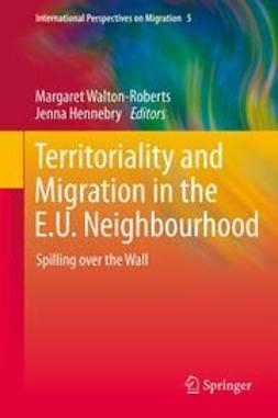 Walton-Roberts, Margaret - Territoriality and Migration in the E.U. Neighbourhood, e-bok
