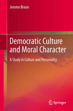Braun, Jerome - Democratic Culture and Moral Character, ebook