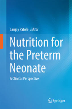 Patole, Sanjay - Nutrition for the Preterm Neonate, ebook