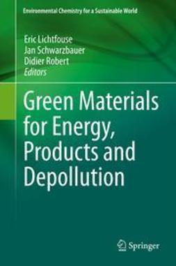 Lichtfouse, Eric - Green Materials for Energy, Products and Depollution, ebook