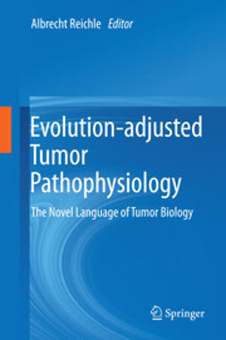 Reichle, Albrecht - Evolution-adjusted Tumor Pathophysiology:, ebook