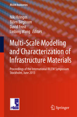 Kringos, Niki - Multi-Scale Modeling and Characterization of Infrastructure Materials, ebook
