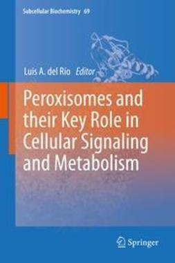 Río, Luis A. del - Peroxisomes and their Key Role in Cellular Signaling and Metabolism, e-bok