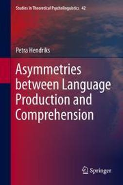 Hendriks, Petra - Asymmetries between Language Production and Comprehension, ebook