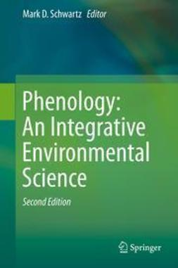Schwartz, Mark D. - Phenology: An Integrative Environmental Science, ebook