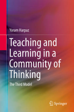 Harpaz, Yoram - Teaching and Learning in a Community of Thinking, ebook