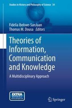 Ibekwe-SanJuan, Fidelia - Theories of Information, Communication and Knowledge, ebook