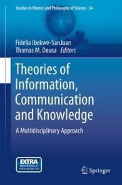 Ibekwe-SanJuan, Fidelia - Theories of Information, Communication and Knowledge, e-kirja
