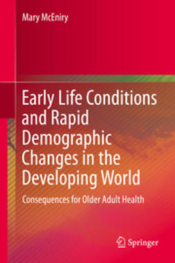 McEniry, Mary - Early Life Conditions and Rapid Demographic Changes in the Developing World, ebook