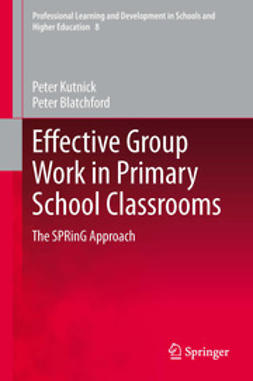Kutnick, Peter - Effective Group Work in Primary School Classrooms, ebook
