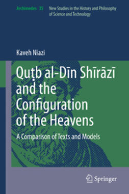 Niazi, Kaveh - Quṭb al-Dīn Shīrāzī and the Configuration of the Heavens, ebook