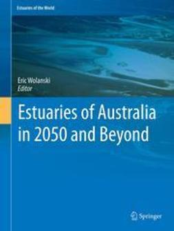 Wolanski, Eric - Estuaries of Australia in 2050 and beyond, ebook
