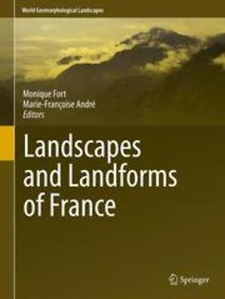 Fort, Monique - Landscapes and Landforms of France, ebook