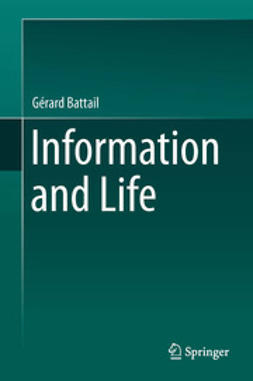 Gérard, Battail - Information and Life, ebook