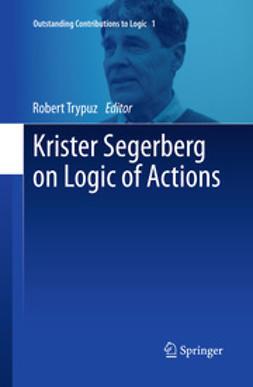 Trypuz, Robert - Krister Segerberg on Logic of Actions, e-bok