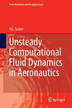 Tucker, P.G. - Unsteady Computational Fluid Dynamics in Aeronautics, ebook