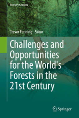 Fenning, Trevor - Challenges and Opportunities for the World's Forests in the 21st Century, ebook