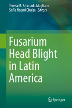 Magliano, Teresa M. Alconada - Fusarium Head Blight in Latin America, ebook
