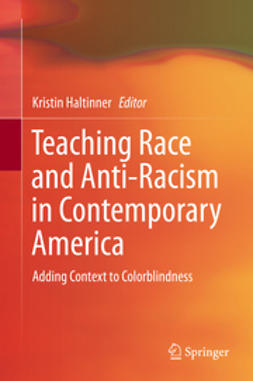 Haltinner, Kristin - Teaching Race and Anti-Racism in Contemporary America, ebook