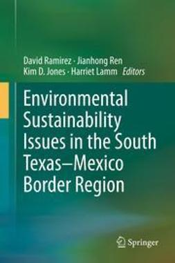 Ramirez, David - Environmental Sustainability Issues in the South Texas–Mexico Border Region, ebook