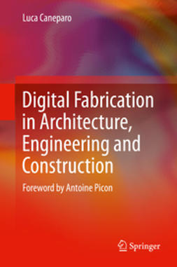 Caneparo, Luca - Digital Fabrication in Architecture, Engineering and Construction, ebook