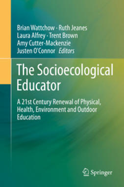 Wattchow, Brian - The Socioecological Educator, ebook