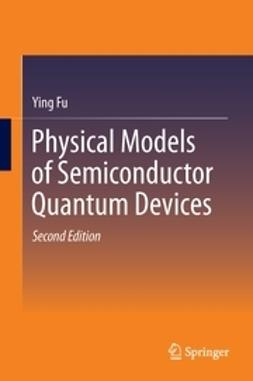 Fu, Ying - Physical Models of Semiconductor Quantum Devices, ebook