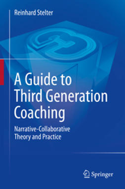 Stelter, Reinhard - A Guide to Third Generation Coaching, ebook