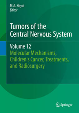 Hayat, M.A. - Tumors of the Central Nervous System, Volume 12, ebook